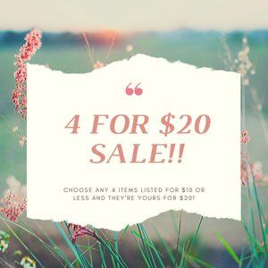4 for $20 Sale!!